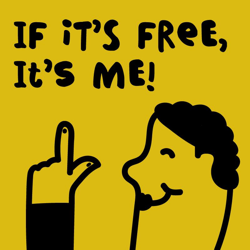 If its free its me